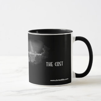 Remember...the cost mug