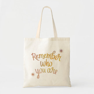 """""""Remember Who You Are"""" Inspirational Tote Bag"""