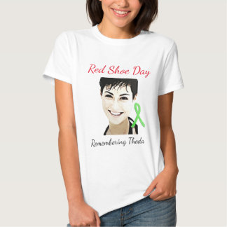 Remembering Theda Lyme Awareness Red Shoe Day Tee Shirts