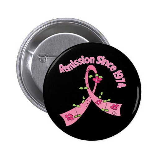 Remission Since 1974  Breast Cancer Pinback Button