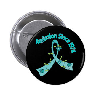 Remission Since 1974 Ovarian Cancer Button