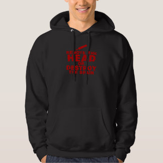 Remove The Head or Destroy The Brain Zombie Hoodie