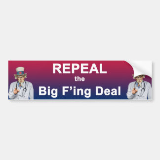 Repeal the Big F ing Deal Bumper Sticker