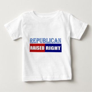 REPUBLICAN - RAISED RIGHT BABY T-Shirt