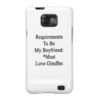 Requirements To Be My Boyfriend Must Love Giraffes Galaxy S2 Cover