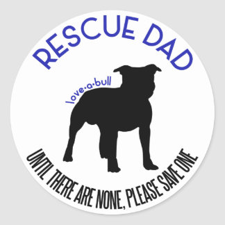 "Rescue Dad ""Love A Bull"" Pit Bull Rescue Stickers"