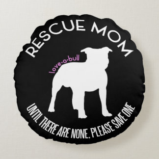 """Rescue Mom """"Love A Bull"""" Pit Bull Throw Pillow Round Pillow"""