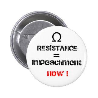 RESISTANCE, =, impeachment, now ! 6 Cm Round Badge
