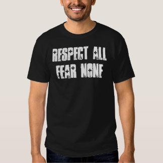Respect All Fear None Tees