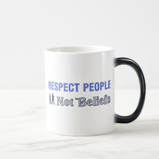 Respect People, Not Beliefs Morphing Mug