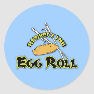 Respect The Egg Roll Round Sticker