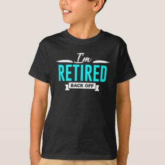 Retired Back Off Funny Design T-Shirt