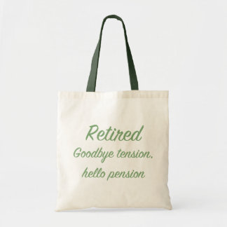 Retired: Goodbye tension, hello pension Budget Tote Bag