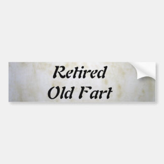 Retired Old Fart Bumper Sticker