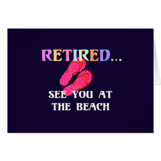 Retired...See You at the Beach Card