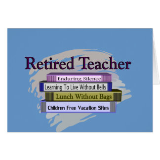 "Retired Teacher ""Funny Stack of Books"" Design Card"