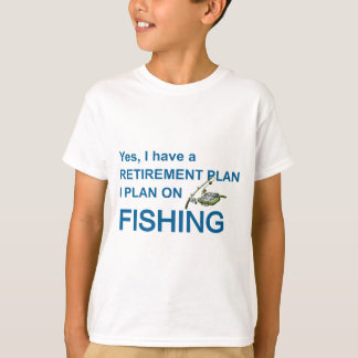 RETIREMENT PLAN - FISHING T-Shirt