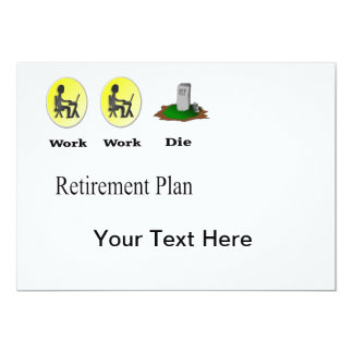 Retirement Plan: Work, Work, Die Invitation