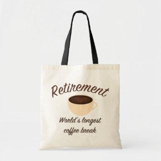 Retirement: World's longest coffee break Budget Tote Bag