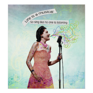 Retro Lady Life Is A Musical Sing Poster