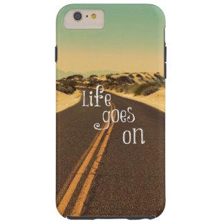 Retro Life Goes On Quote Tough iPhone 6 Plus Case
