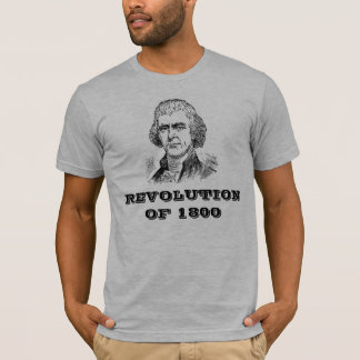 Revolution of 1800 T-Shirt