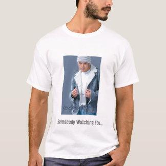 rHi ...Somebody Watching You... T-Shirt