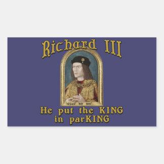 Richard III Put the King in ParKING tshirt Rectangular Sticker