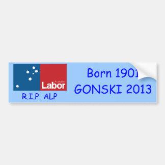 RIP ALP, Born 1901 GONSKI 2013! Car Bumper Sticker