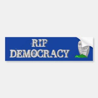RIP Democracy Bumper Sticker