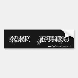 RIP JETHRO [Bumper Sticker] Car Bumper Sticker