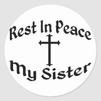 RIP My Sister Round Stickers