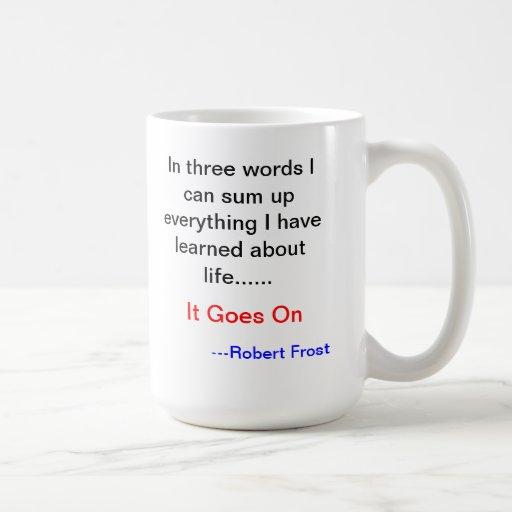 Robert Frost Life Goes On Mug