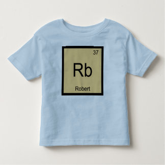 Robert Name Chemistry Element Periodic Table Toddler T-Shirt
