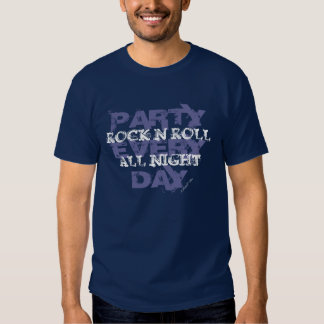 Rock N Roll All Night, Party Every Day Tee Shirt