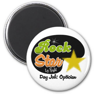 Rock Star By Night - Day Job Optician Magnet
