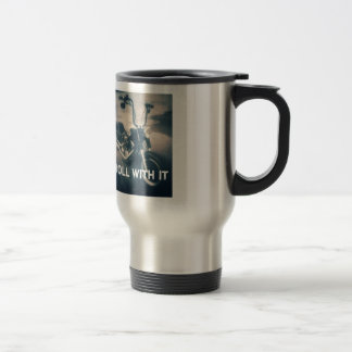 Roll With It Motorcycle Gear Travel Mug