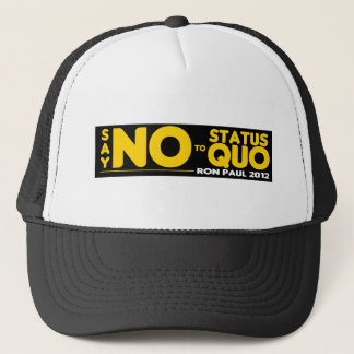 Ron Paul 2012 - Just Say NO to the Status Quo Trucker Hat