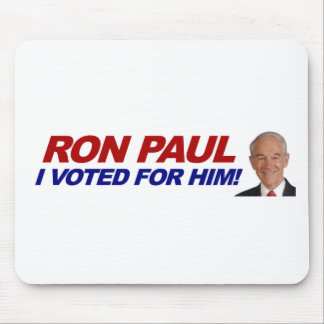 Ron Paul I voted for him - election president Mouse Pad