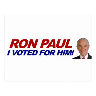Ron Paul I voted for him - election president Postcard