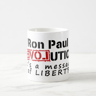 Ron Paul rEVOLution It's a message of Liberty Coffee Mug