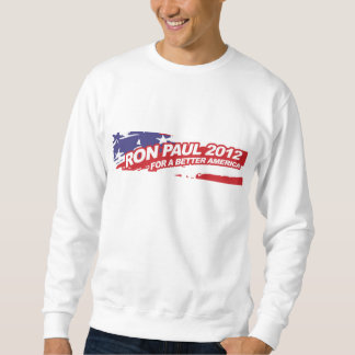 Ron PaulFor 2012 - election president vote Pullover Sweatshirt