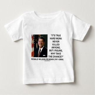 Ronald Reagan Hard Work Why Take The Chance? Baby T-Shirt
