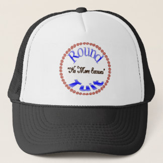 Round Tuit Trucker Hat