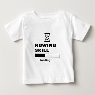 Rowing skill Loading...... Baby T-Shirt
