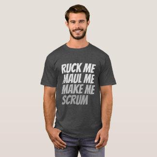Ruck me maul me make me scrum rugby humor T-Shirt
