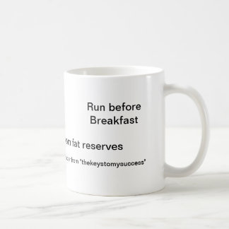 Run before breakfast coffee mug