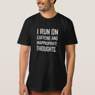 Run Caffeine Inappropriate Thoughts T-Shirt