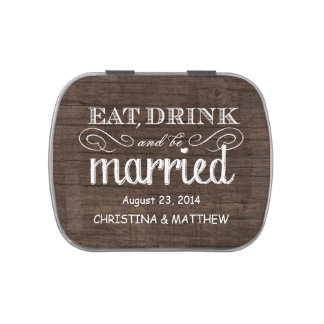 Rustic Wood Eat, Drink, be Married Wedding Candy Candy Tin