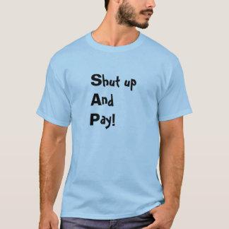 (S)hut up (A)nd (P)ay T-Shirt